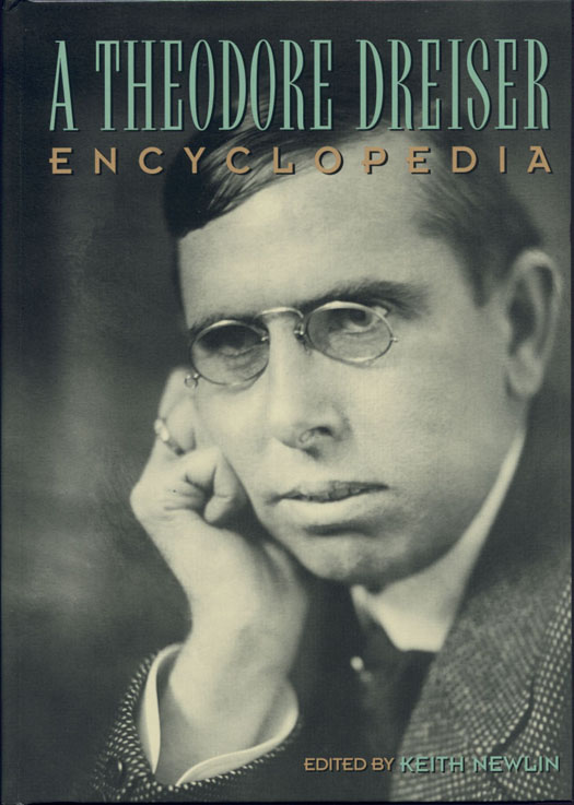 A Theodore Dreiser Encyclopedia, edited by Keith Newlin