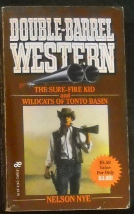 NELSON NYE The Sure Fire Kid And Wildcats Of Tonto Basin
