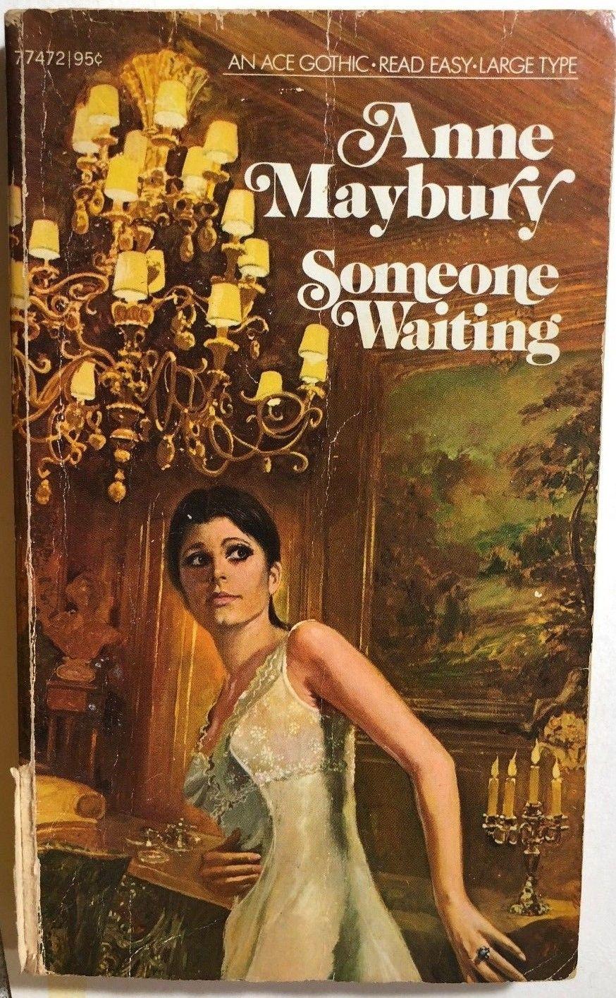 77472-9 ANNE MAYBURY (aka ANNE BUXTON) Someone Waiting (c.1961; 1966,  October 1972; 4th ACE printing; ACE Gothic Novel)